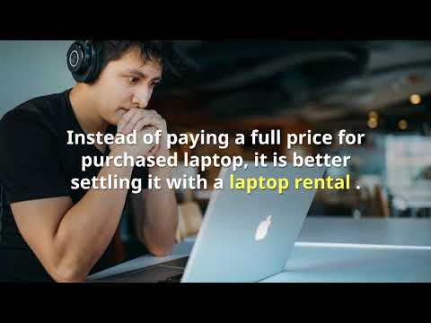 Readymade and Customer-friendly Benefits of Laptop Rental in Dubai
