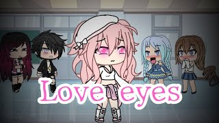 Love eyes|Ep 1|Gacha life