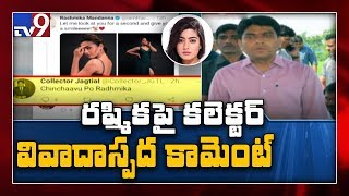 Telangana Collector's comment on Rashmika's tweet lands in..