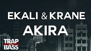 Ekali, KRANE - Akira (Channel: Trap and Bass) Genre(s