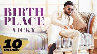 Birth Place – Vicky Ft Heera Sohal Video HD