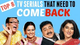 Top 8 Indian TV Shows/Serials That Need to Comeback!