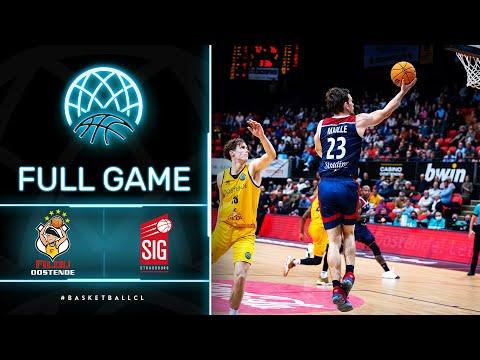 Filou Oostende v SIG Strasbourg - Full Game   Basketball Champions League 2021-22
