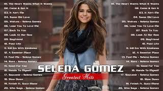 Selena Gomez Greatest Hits Full Album   Best Pop Music Playlist Of Selena Gomez 2020