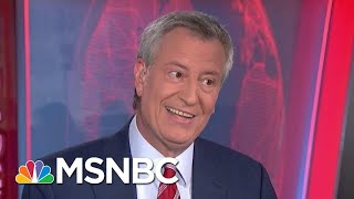 Mayor Bill De Blasio: I Put Policy Into Action For Working People | Velshi & Ruhle | MSNBC