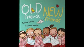OLD Friends NEW Friends By Andrew Daddo & Illustrated By Jonathan Bentley