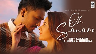Download Video: OH SANAM Tony Kakkar Shreya Ghoshal