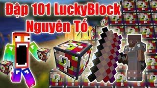 Sẽ Ra Sao Khi Noob Đập 101 LuckyBlock Nguyên Tố -Lucky Block Elemental