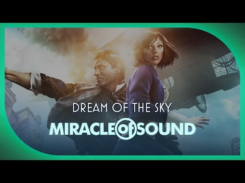 Miracle of Sound - Bioshock Infinite  - Dream of Sky