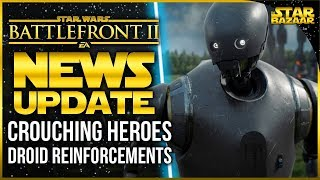 Crouching For Blaster Heroes, Droid Reinforcements? | Star Wars Battlefront 2 Update
