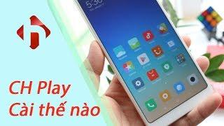 Hướng Dẫn Cài Đặt CH Play Trên Tất Cả Máy Xiaomi Chưa Đến 30 Giây | HungMobile