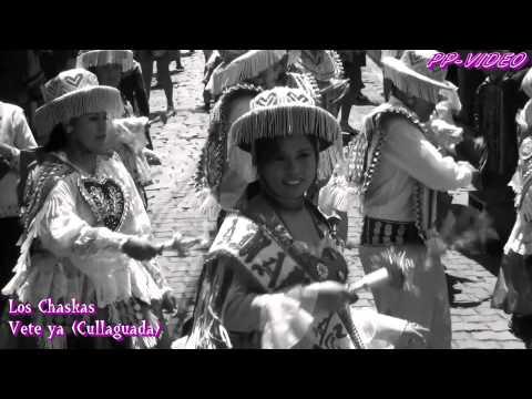 Los Chaskas - Vete ya  (Cullaguada)