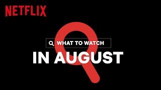 New on Netflix   August 2020