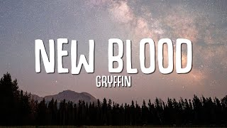 Gryffin, Boy Matthews - New Blood (Lyrics)
