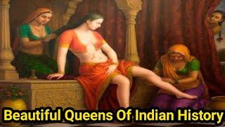 इतिहास की सबसे खूबसूरत रानिया | Most Beautiful Queens Of Indian History And Their Stories |