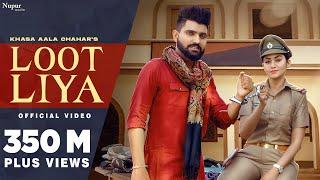 KHASA AALA CHAHAR : LOOT LIYA (Official Video) | Sweta Chauhan | New Haryanvi Songs Haryanavi 2021