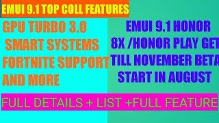 HONOR 8X EMUI 9.1 DATE|EMUI 9.1 SUPPORTED LIST AND TOP FEATURES |