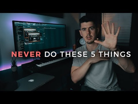 5 Things you should NEVER do when making beats!