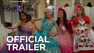 Alexa & Katie: Season 2   Official Trailer [HD]   Netflix