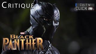 BLACK PANTHER : Critique et débat sans spoil