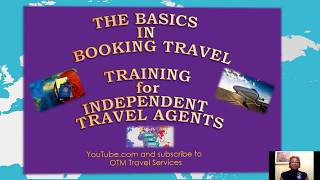 The Basics In Booking Travel For Independent Travel Agents   Feb  8th 2018