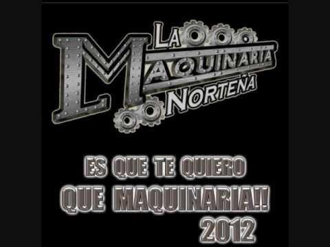 Es que te quiero- La Maquinaria Norteña lyrics 2012