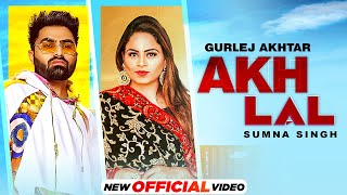 Akh Lal – Sumna Singh – Gurlej Akhtar Video HD