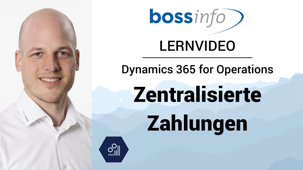 Microsoft Dynamics 365 for Operations – Zentralisierte Zahlungen