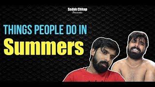 Things People do in Summers | Sadak Chhap