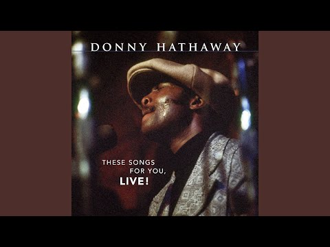 Donny Hathaway | Someday We'll All Be Free (Live)