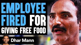 Employee FIRED For Giving FREE FOOD, What Happens Next Is Shocking   Dhar Mann