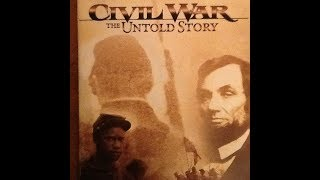 * HD * Civil War The Untold Story Part 1