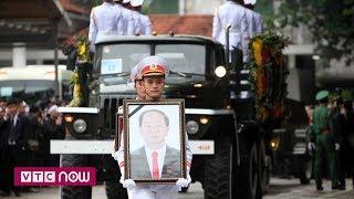 Lễ di quan đưa tiễn Chủ tịch nước Trần Đại Quang về nơi an nghỉ cuối cùng  | VTC1