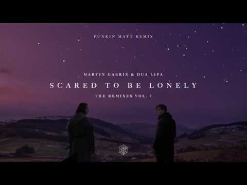 Scared To Be Lonely (Funkin Matt Remix)