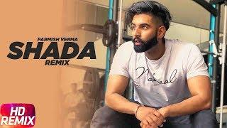 Shada – Remix – Parmish Verma