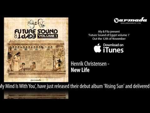 CD2.07 Henrik Christensen - New Life [Future Sound Of Egypt Volume 1 Preview]