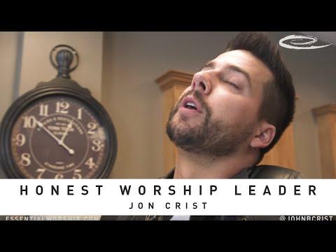 HONEST WORSHIP LEADER // feat. John Crist