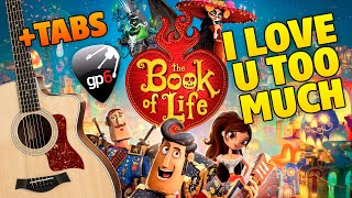 "OST ""Book of Life"" - I Love You Too Much (Fingerstyle Guitar Cover With Free Tabs)"