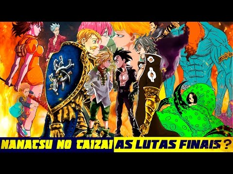 Nanatsu no Taizai (os 7 pecados capitais) Teoria : Essas serão as lutas finais?