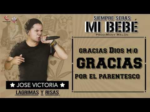 Siempre Serás Mi bebé - Jose Victoria @3Banderas