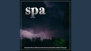 Peaceful Piano and Thunderstorm Sounds For The Best Massage