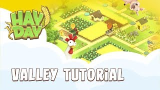 Hay Day: The Valley Tutorial