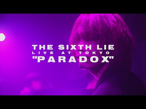 【LIVE VIDEO】THE SIXTH LIE - P A R A D O X