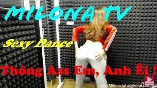 MILONA TV   Nhảy Sexy Dance Căng SML Luôn :))