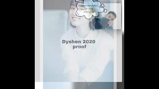 DYSHEN IS REALL!😍 2020 PROOF✹