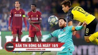 Bản tin Cảm Bóng Đá ngày 18/9   Chelsea, Liverpool nhận trái đắng; Barca thoát thua trước Dortmund