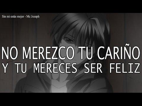 Sin mi estás mejor - Mc Jozeph | You're better without me | Rap Romantico | Letra