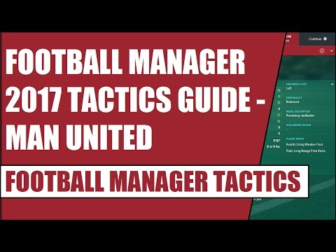 Football Manager 2017 Tactics Guide - Manchester United - FM 2017 Tactics