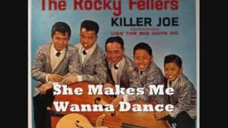 The Rocky Fellers 11/33 - She Makes Me Wanna Dance