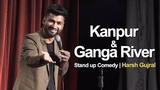 Kanpur & River Ganga - Stand Up Comedy by Harsh Gujral